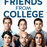 New Preview For 8-Episode Netflix Series FRIENDS FROM COLLEGE