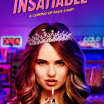 Netflix Serving Up Twisted Teen Revenge In INSATIABLE